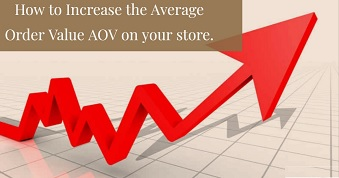 How to Increase the Average Order Value AOV on your store.