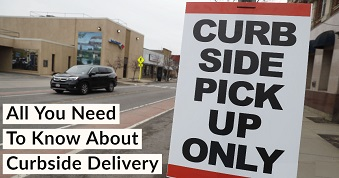 Curbside Delivery? The need to know