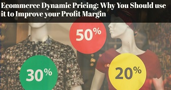Ecommerce Dynamic Pricing: Why You Should use it to Improve your Profit Margin