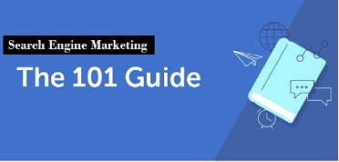 Easy Guide to Get Started with Search Engine Marketing
