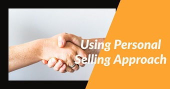 Using Personal Selling Approach on Your Ecommerce Store