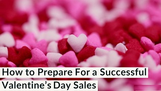 How To Prepare for a successful a Valentine sales