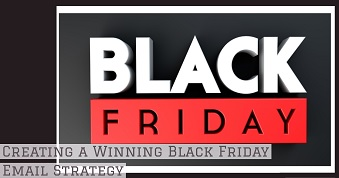 Creating a Winning Black Friday Email Strategy
