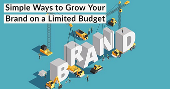 Simple Ways to Grow Your Brand on a Limited Budget