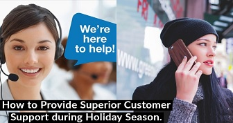 How to Provide Superior Customer Support During This Holiday Season.