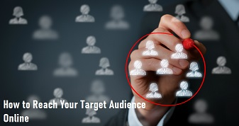 How to Reach Your Target Audience Online