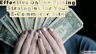 Effective Online Pricing Strategies for Your E-Commerce Site