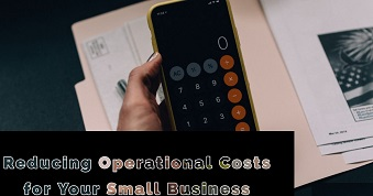Reducing Operational Costs for Your Small Business