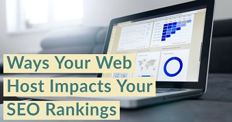 Ways Your Web Host Impacts Your SEO Rankings