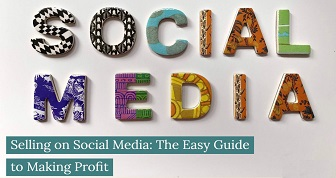 Selling on Social Media: The Easy Guide to Making Profits