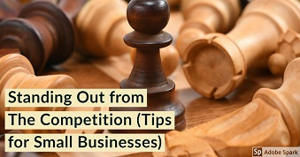 Standing Out from The Competition (Tips for Small Businesses)