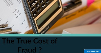 The True Cost of Fraud