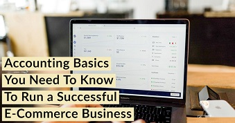 Accounting Basics You Need To Know To Run a Successful E-Commerce Business