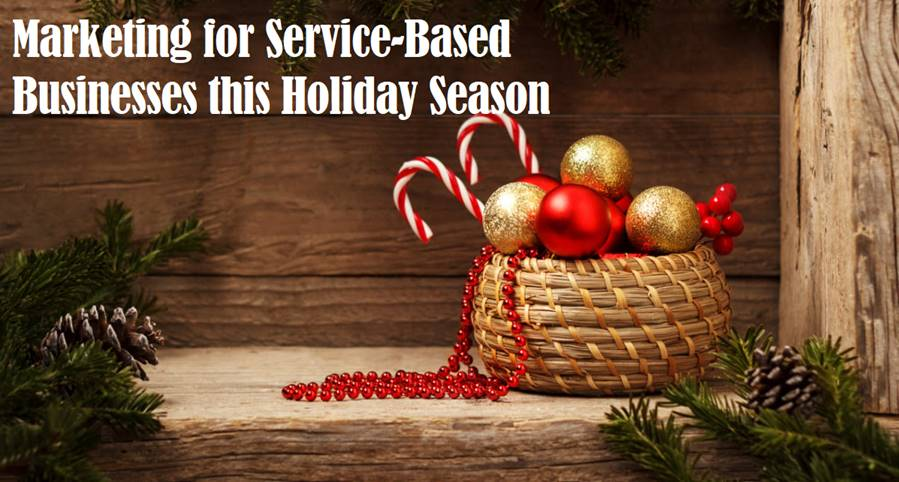 Marketing for Service-Based Businesses this Holiday Season