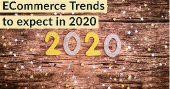 ECommerce Trends to expect in 2020